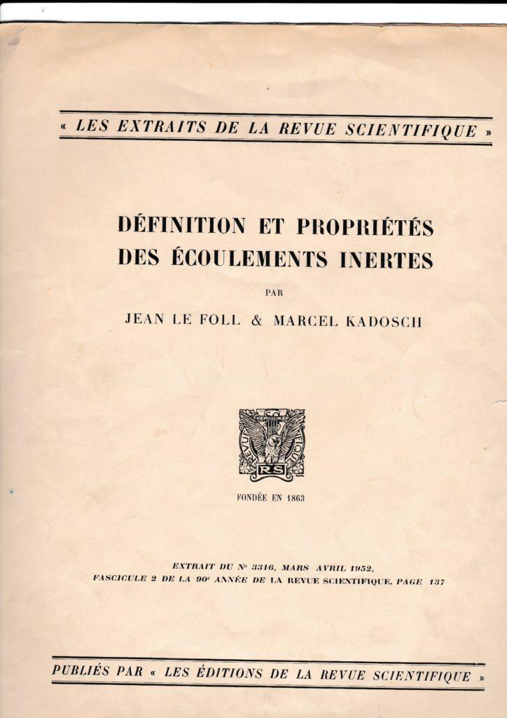 Définition et propriété des écoulements inertes. Par Jean Le Foll et Marcel Kadosch